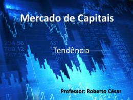 Tendência de Baixa - Prof. Roberto César