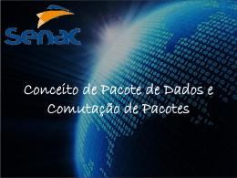 Conceito de pacotes de dados e comutação de