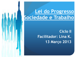 Lei do Progresso, Sociedade e Trabalho (RosanaDR)