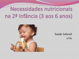 Necessidades nutricionais na 2ª Infância (672975)