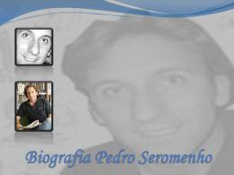 Biografia Pedro Seromenho - Blogue da turma 8 – Fonte Joana