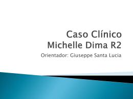 Caso Clínico Michelle Dima R2