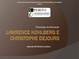 Lawrence Kohlberg e Christophe Dejours