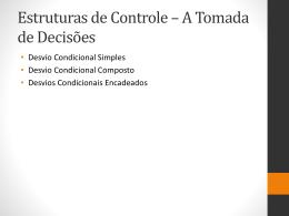 Estruturas de Controle * A Tomada de Decisões