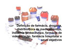 Definição de farmácia, drogaria, distribuidora de medicamentos