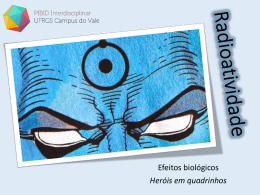 Sobre Heróis e Radiação – efeitos biológicos