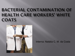 Bacterial contamination of health care workers` white coats Autores