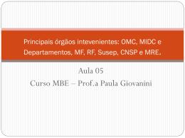 Principais órgãos intevenientes: OMC, MIDC e Departamentos, MF