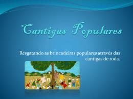 Cantigas Populares.