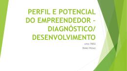 perfil e potencial do empreendedor * diagnóstico