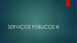 SERVIÇOS PÚBLICOS III