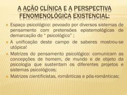 A Ação Clínica e a Perspectiva Fenomenológica Existencial: