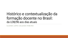 Histórico e contextualização da formação docente no Brasil: da LDB