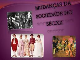 9º4ª , Mudanças na sociedade no séc. XX (Eliana, Tânia e Vera)