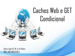 Caches Web e GET Condicional.