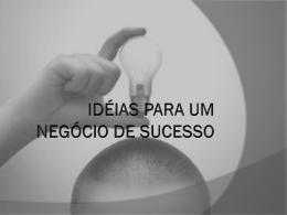 IDÉIAS PARA UM NEGÓCIO DE SUCESSO