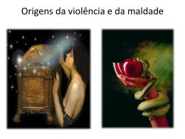 Origens da violência e da maldade