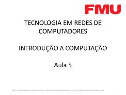 Introdução a Computação -Sem 5 v1 - professorleomir
