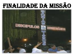FINALIDADE DA MISSÃO - Diocese de Diamantino