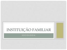 Instituição Familiar - Nao me venha com história
