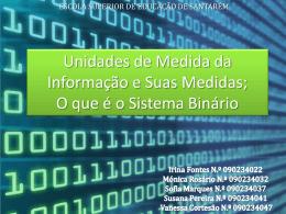 Unidades de Medida da Informação e Sistema Binário