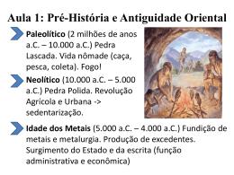 Aula 1 – Pré História e Antiguidade Oriental (Apresentação)