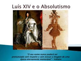 Luís XIV e o Absolutismo