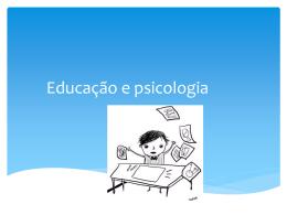 Educação e psicologia – Matéria da 1ª aula