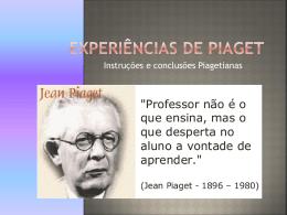 Experiências de Piaget- 2014- instruções e