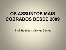 OS ASSUNTOS MAIS COBRADOS DESDE 2009 SEM QUESTÕES