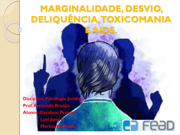 marginalidade, desvio, deliquência, toxicomania e aids.