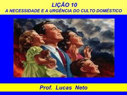 2T_2013_Lição 10_A Necessidade e a urgência do culto doméstico