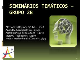 Seminários Temáticos * grupo 2B
