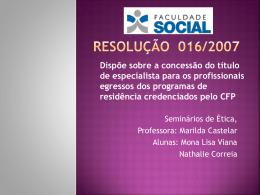 Resolução 015/2007 Resolução 016/2007