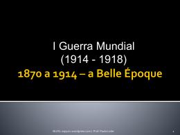 1870 a 1914 * a Belle Époque