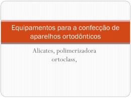 Equipamentos para a confecção de aparelhos ortodônticos