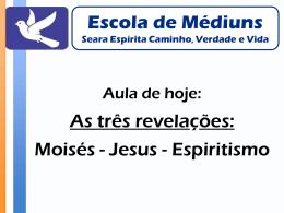 As Tres Revelações-Moises-Jesus-Espiritismo
