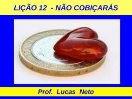 1T_2015_Lição 12_Não Cobiçarás - Prof. Lucas Neto