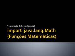 import java.lang.Math (Funções Matemáticas)