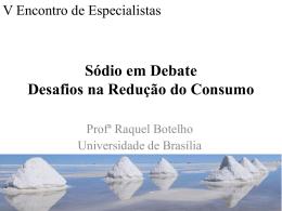 Visão do Nutricionista - Profª. Dra. Raquel Braz Assunção Botelho
