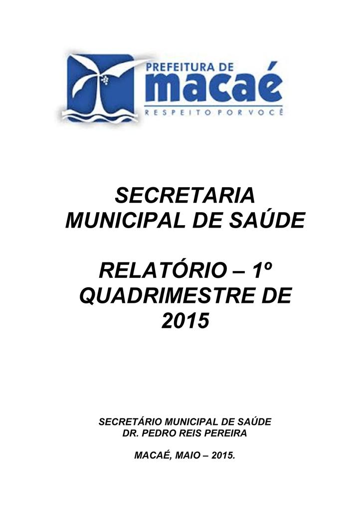 7faea65688 secretaria municipal de saúde relatório – 1º quadrimestre de 2015
