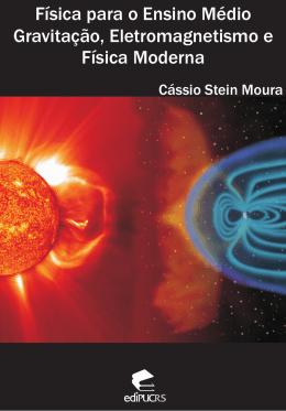 Física para o Ensino Médio Gravitação, Eletromagnetismo e Física