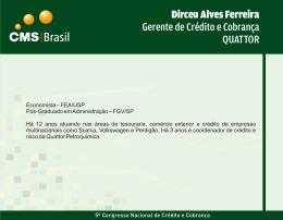 Dirceu Alves Ferreira Gerente de Crédito e Cobrança