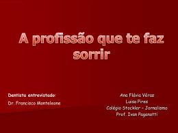 Ana Flávia Véras Luisa Pires Colégio Stockler – Jornalismo Prof