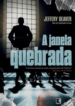 A janela quebrada - Jeffery Deaver
