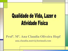 Profª. Mª. Ana Claudia Oliveira Hopf