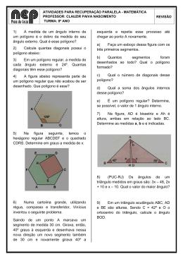 1) A medida de um ângulo interno de um polígono é o dobro da