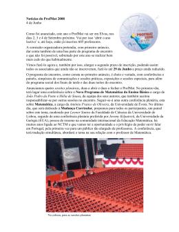 Notícias do ProfMat 2008 4 de Junho Como foi anunciado, este ano