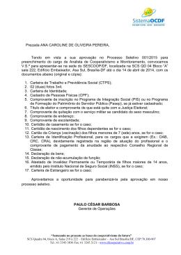 Prezada ANA CAROLINE DE OLIVEIRA PEREIRA, Tendo em vista
