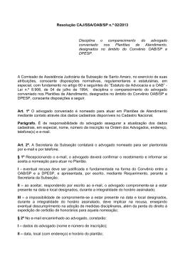 Resolução CAJ/SSA/OAB/SP n.º 02/2013 Disciplina o